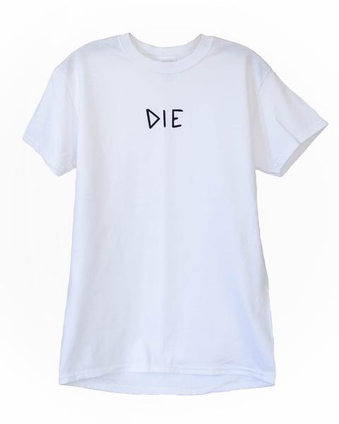 """Image of White """"DIE"""" Tee"""