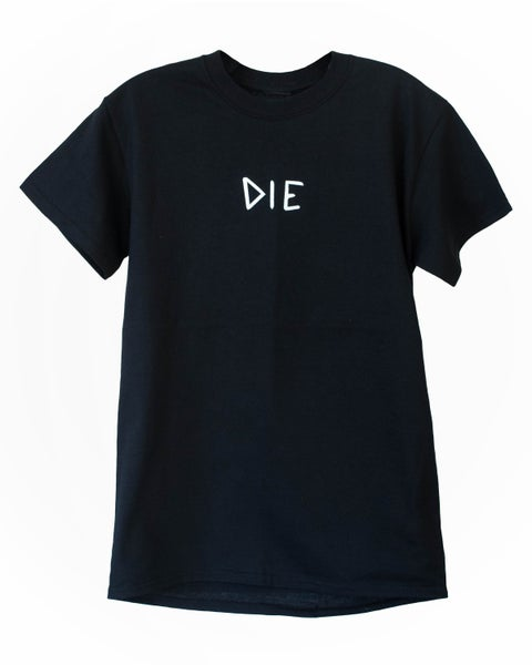 "Image of Black ""DIE"" Tee"