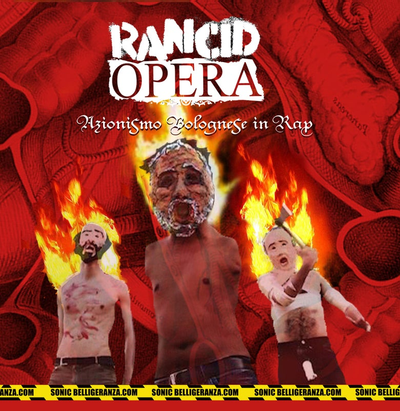 Image of Rancid Opera - Azionismo Bolognese in Rap [- Belligeranza]
