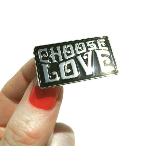 Image of Choose Love Enamel Pin