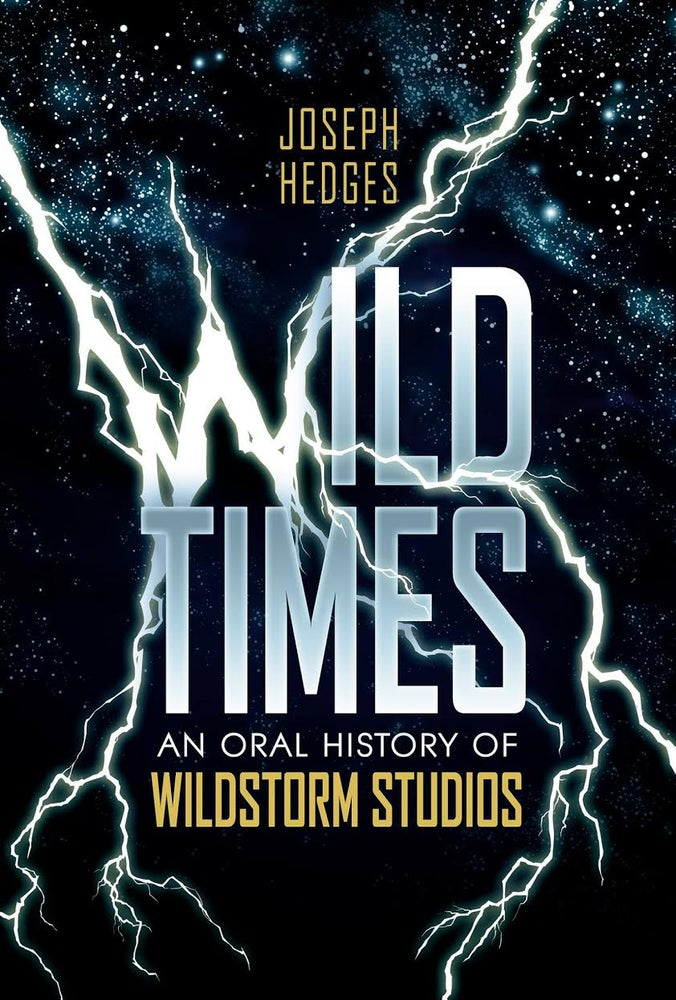 Image of Wild Times: An Oral History of WildStorm Studios - Print Edition