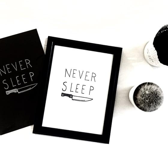 Image of Never Sleep Prints
