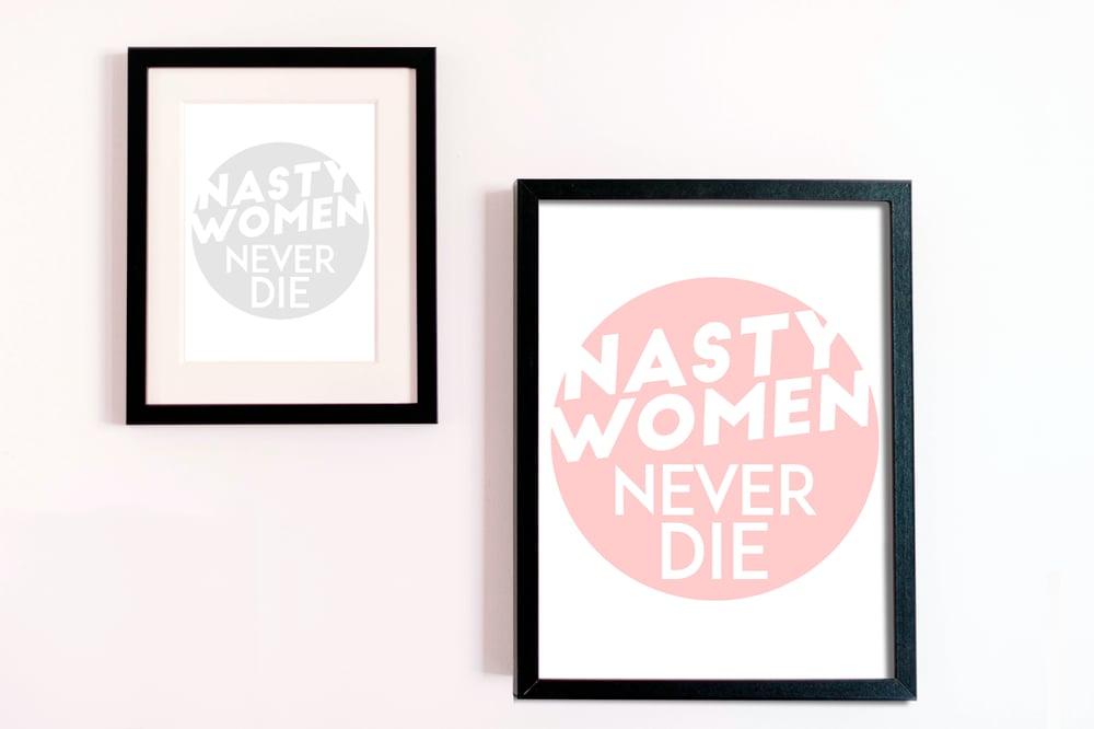 Image of Nasty Women Never Die Pink Digital Download