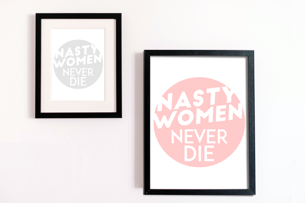 Image of Nasty Women Never Die Pink Digital Download