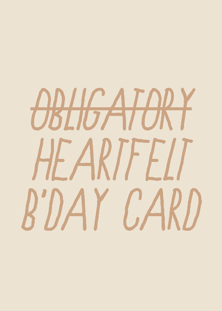 Image of obligatory/heartfelt b'day card