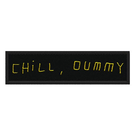 "Image of P.O.S ""Chill, dummy"" Patch"