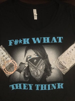 "Image of ""F#*K WHAT THEY THINK"" TSHIRT"