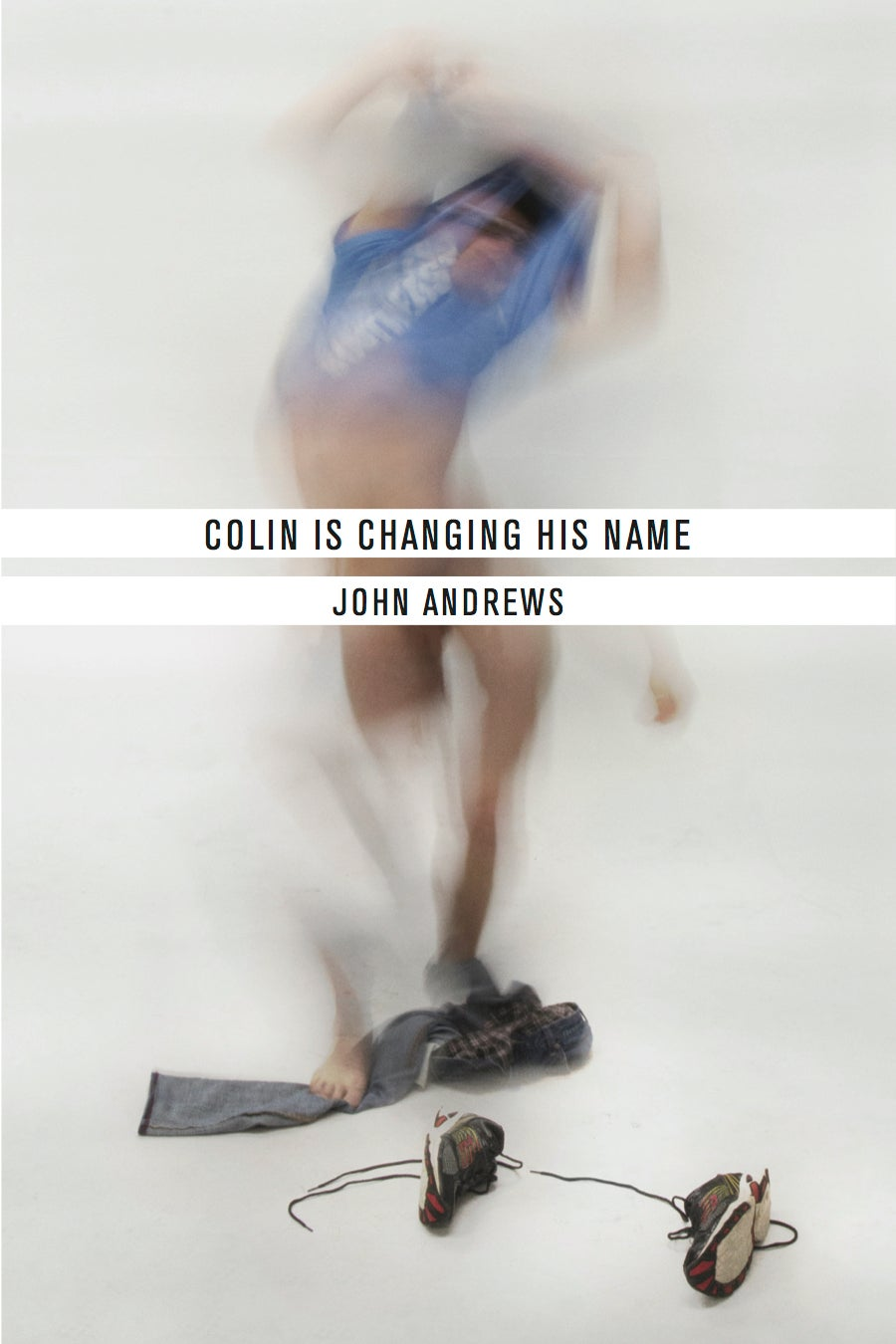 Image of Colin Is Changing His Name by John Andrews