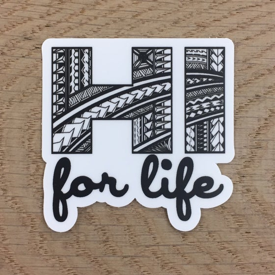 "Image of HI For Life 5"" Vinyl Die Cut Sticker"