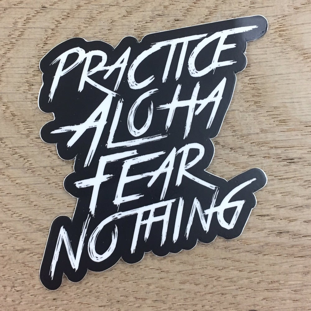 "Image of Practice Aloha Fear Nothing 3"" Vinyl Sticker"