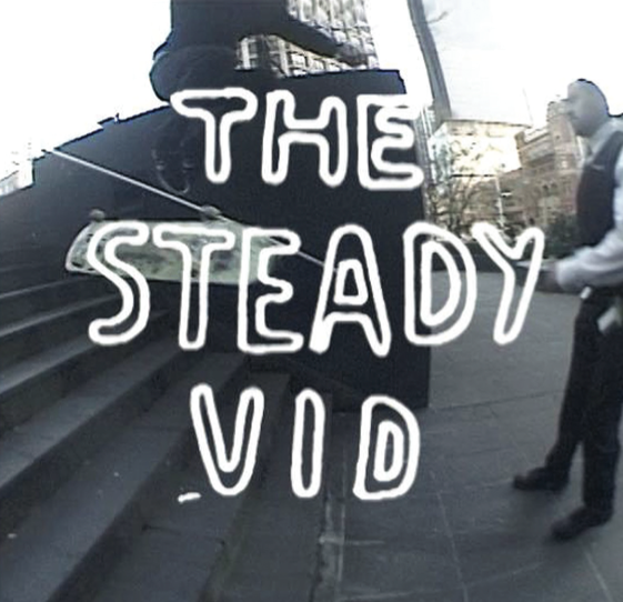 Image of THE STEADY VID