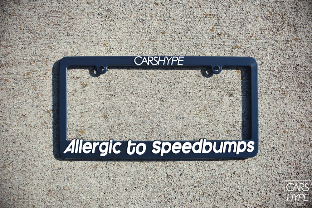 Image of Allergic To Speedbumps License Plate Frame + Bonus!