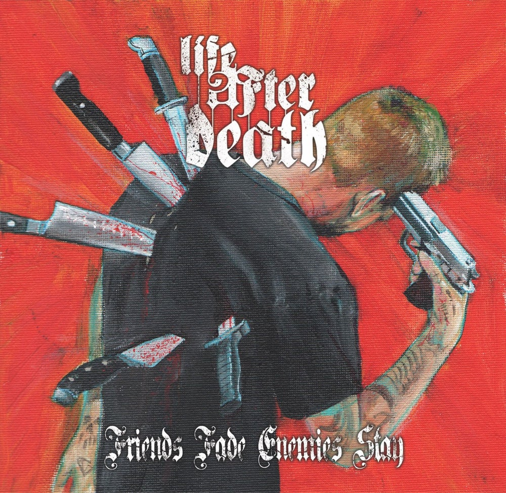 Image of Life After Death - Friends Fade, Enemies Stay CDEP