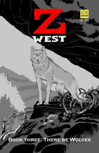 Image of Z West Book 3 , There Be Wolves