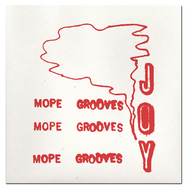 Image of Mope Grooves - Joy