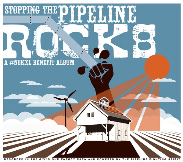 Image of Stopping the Pipeline Rocks: A #NoKXL Benefit Album