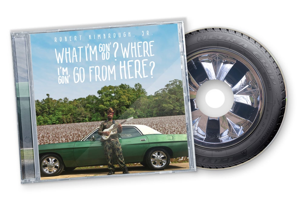 Image of What I'm Gon' Do? Where I'm Gon' Go From Here? (PreOrder)