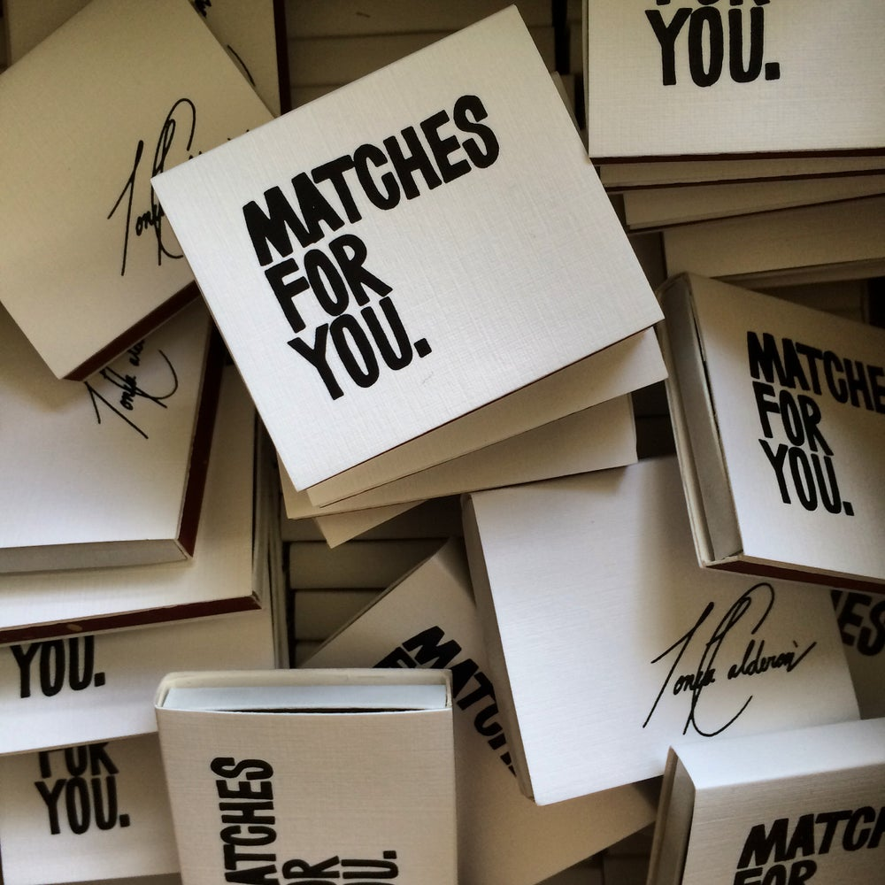 Image of MATCHES FOR YOU.