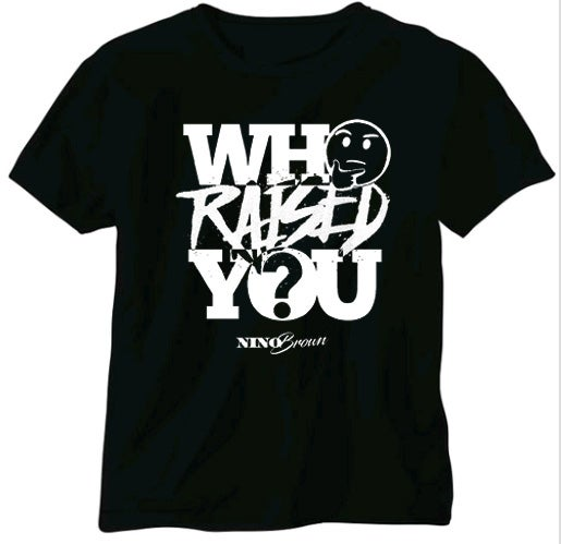 Image of WHO RAISED YOU (black tee)