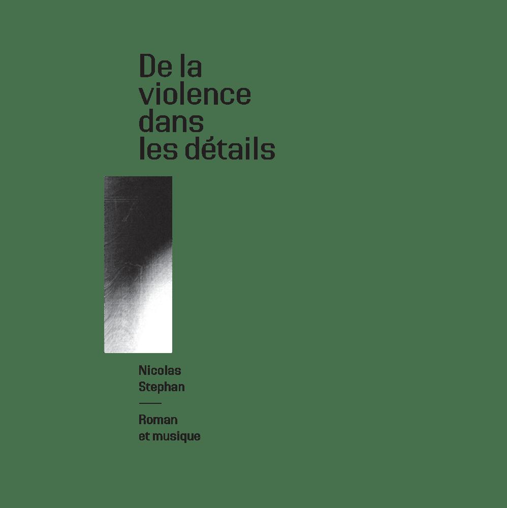 Image of De la violence dans les détails - Roman et musique