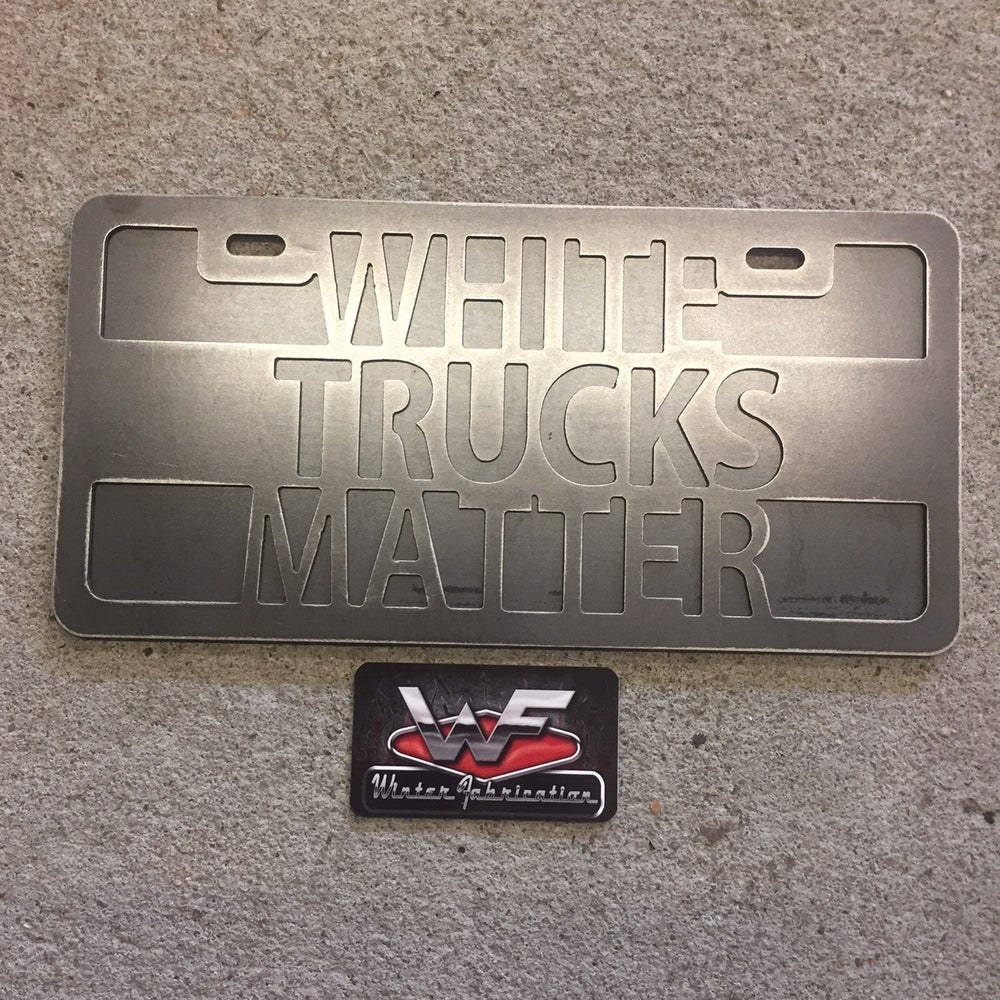 Image of License Plate - White Trucks Matter