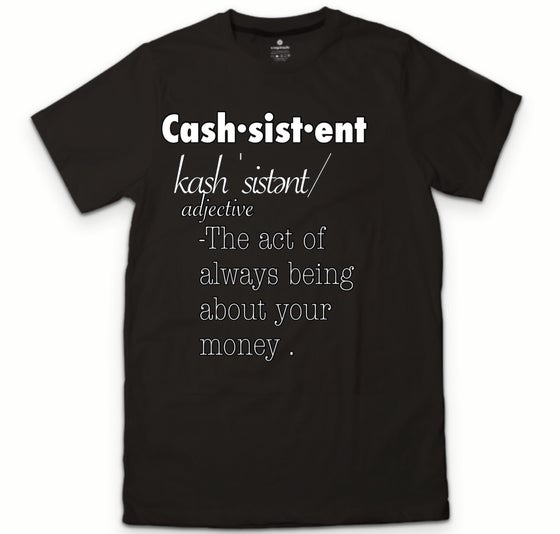 """Image of """"Cash"""" sistent tee!!"""