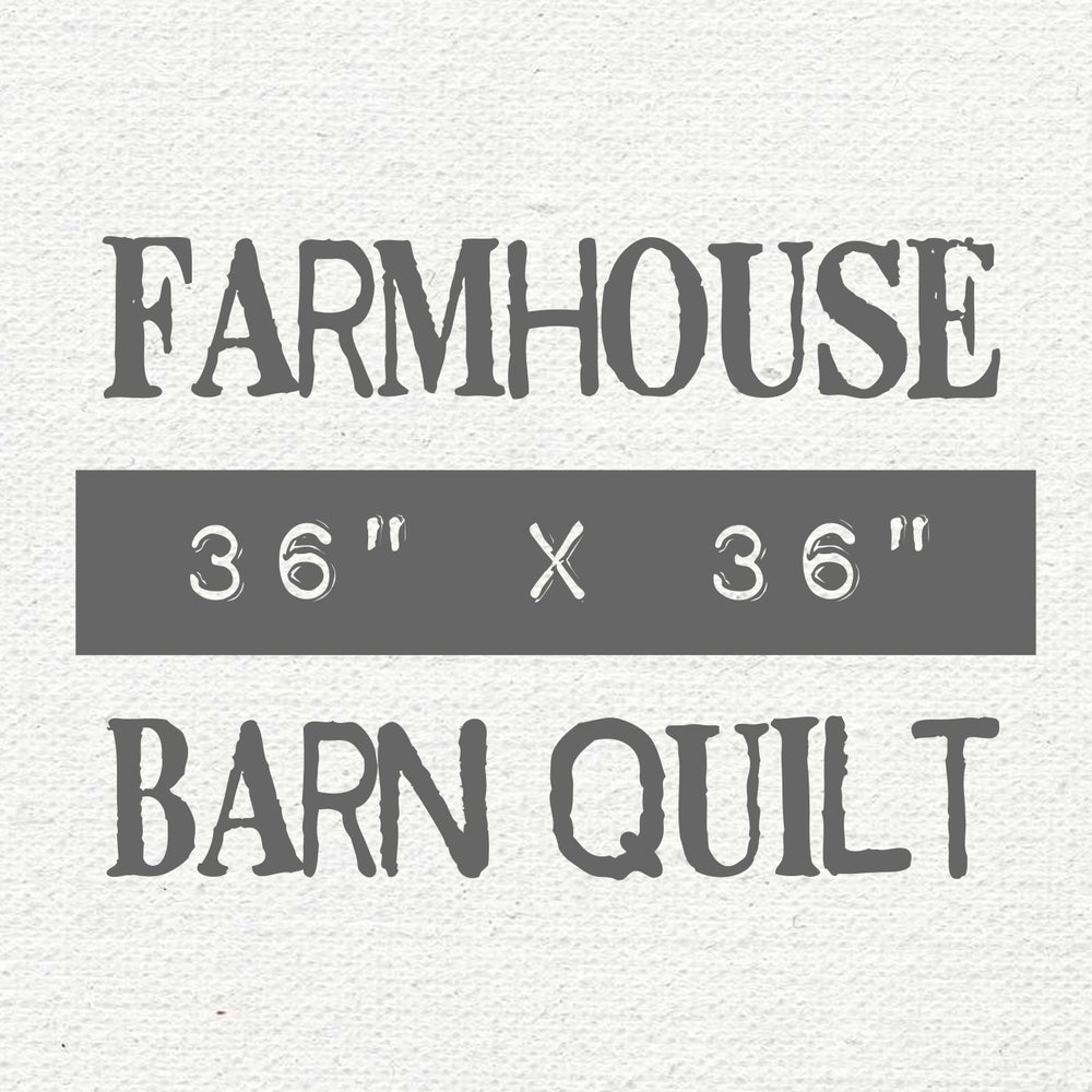 "Image of 36"" x 36"" Farmhouse Barn Quilt"