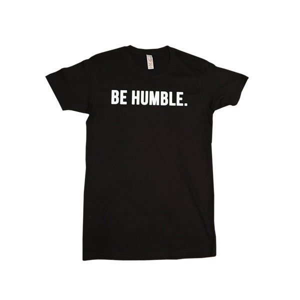 Image of Be Humble T-Shirt
