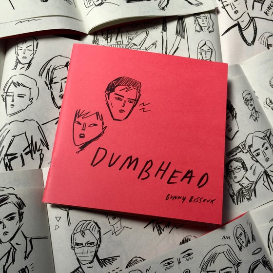 Image of 'DUMBHEAD' ZINE by BUNNY BISSOUX