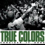 Image of TRUE COLORS - CONSIDER IT DONE 7""