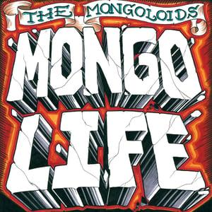 "Image of MONGOLOIDS - Mongo Life 12"""