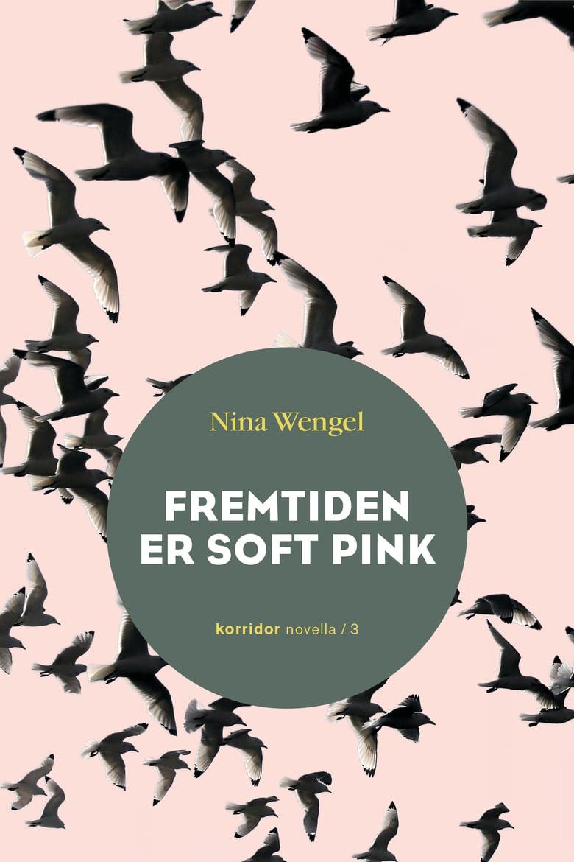Image of Nina Wengel - Fremtiden er soft pink