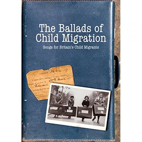Image of The Ballads Of Child Migration