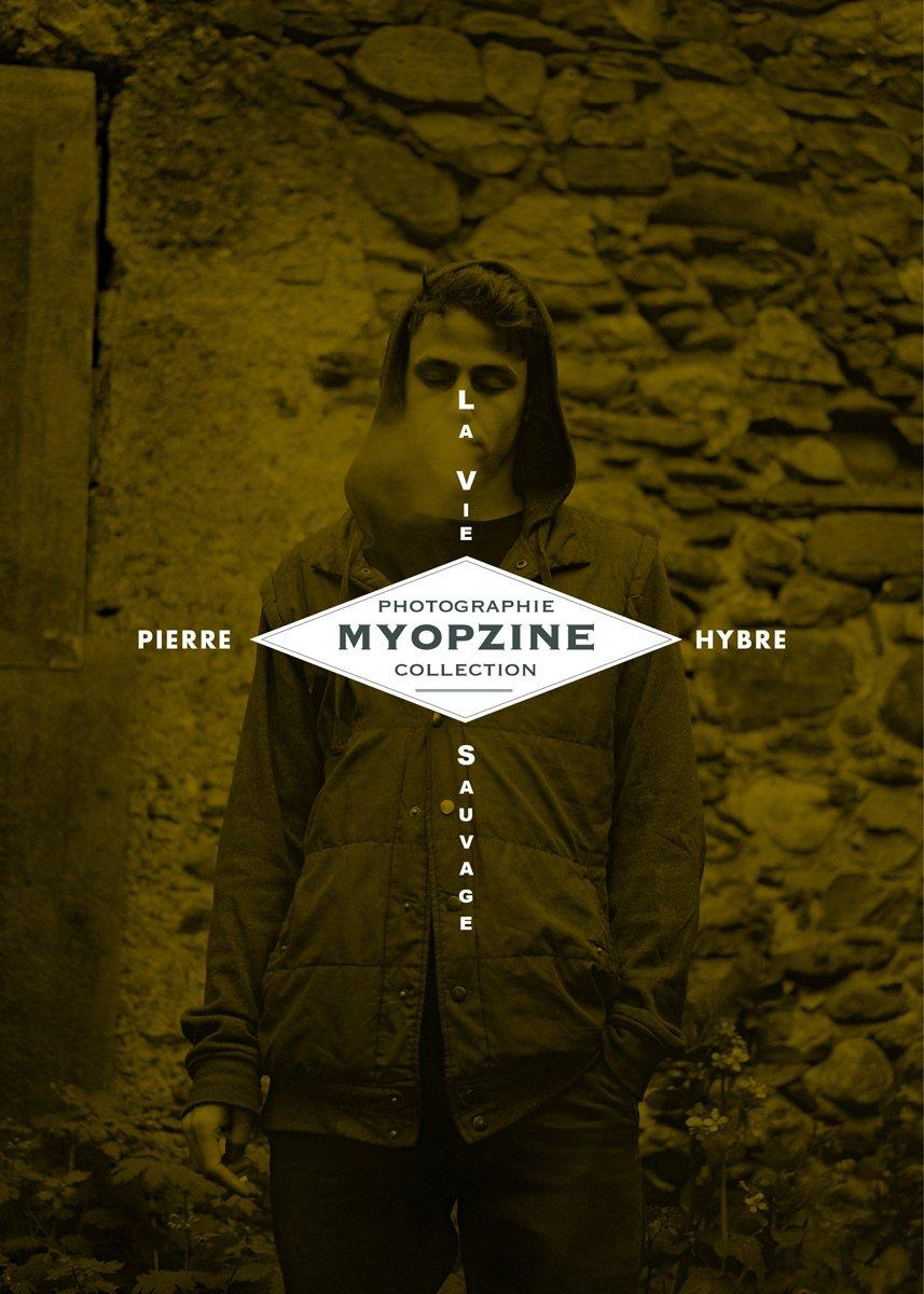 Image of MYOPZINE - Pierre Hybre / La Vie Sauvage