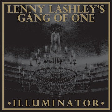 Image of Lenny Lashley's Gang of One - Illuminator LP (bronze or galaxy vinyl)