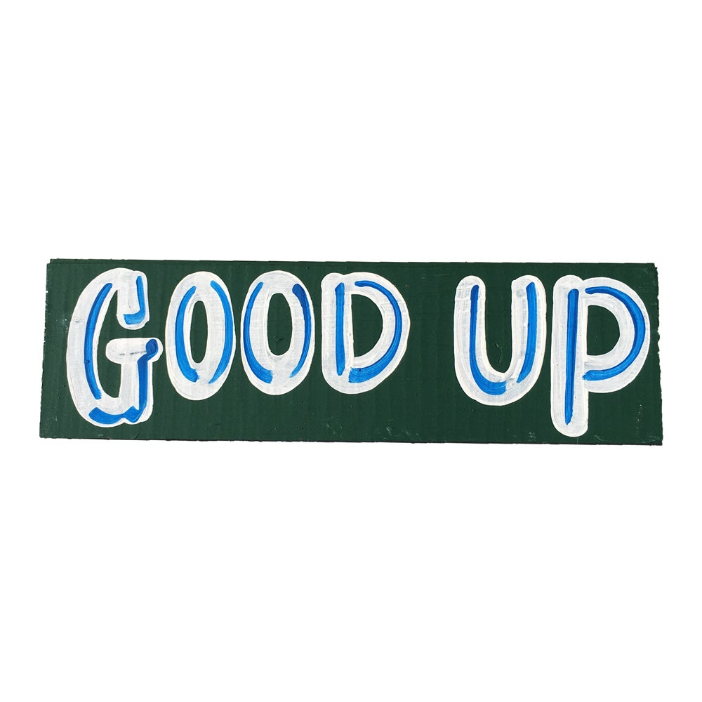 """Image of """"Good Up"""" by Nurse Signs"""