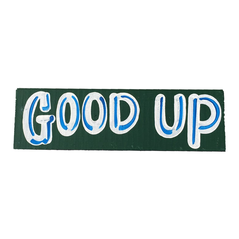"Image of ""Good Up"" by Nurse Signs"