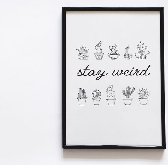 Image of Stay Weird Print