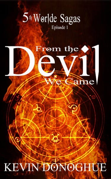 Image of From The Devil We Came ~  A limited edition, dedicated to the purchaser and signed by Author