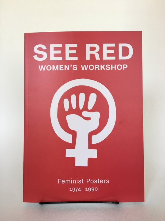 Image of See Red Women's Workshop | Historical Feminist Posters