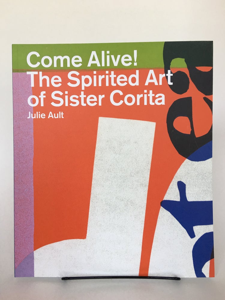 Image of Come Alive! the Spirited Art of Sister Corita