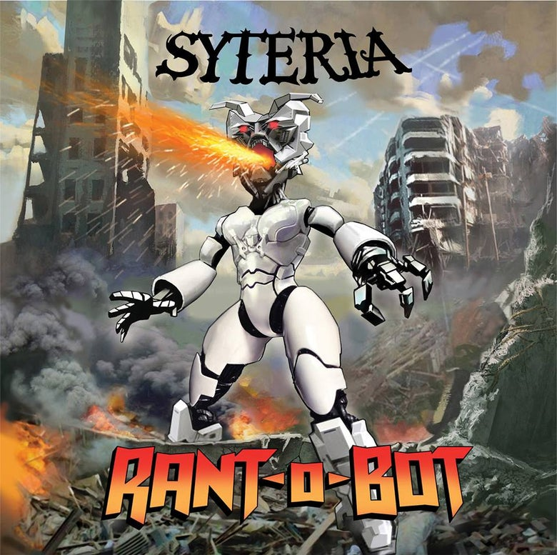 Image of SYTERIA - RANT-O-BOT  (DEBUT CD)
