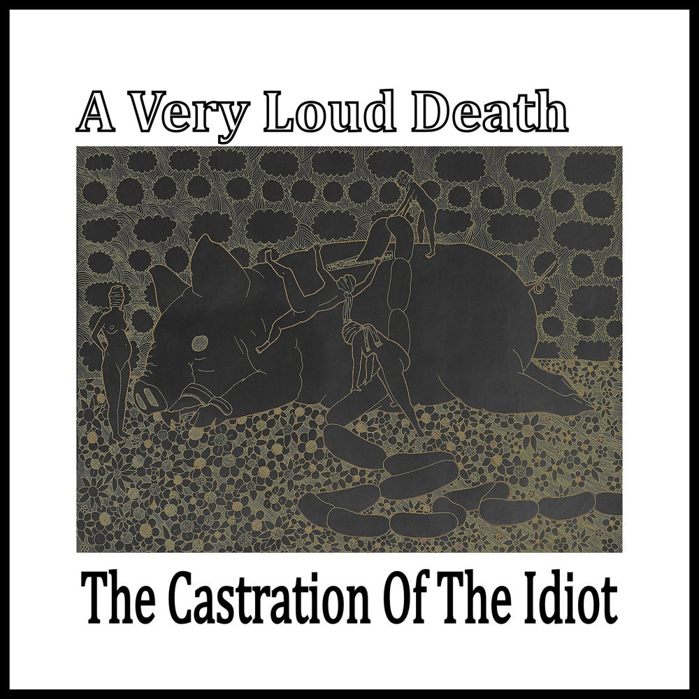 Image of The Castration of the Idiot EP (Physical Copy)