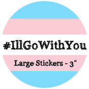 Image of Large #IllGoWithYou Stickers