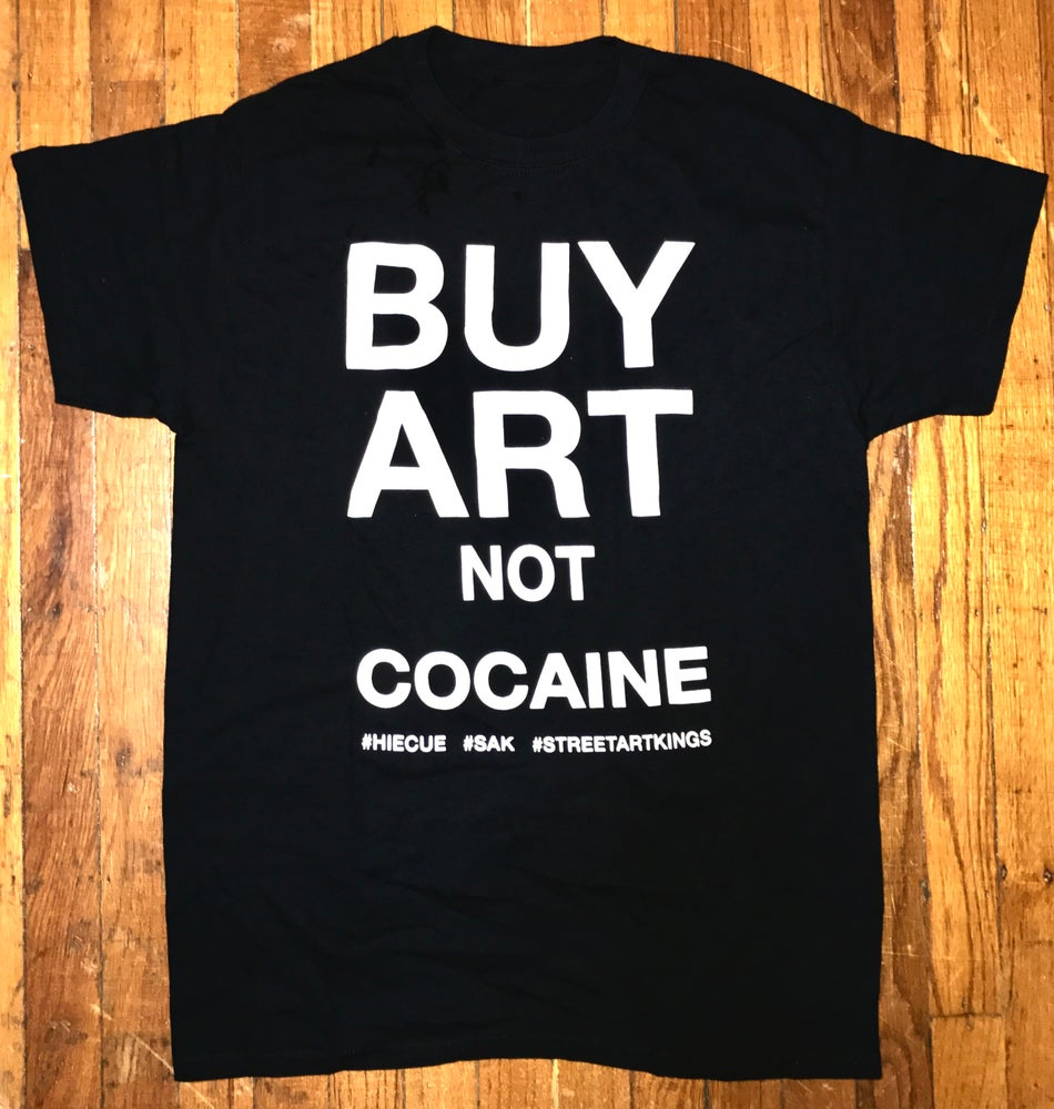 Image of BUY ART NOT COCAINE TSHIRT (BLACK)