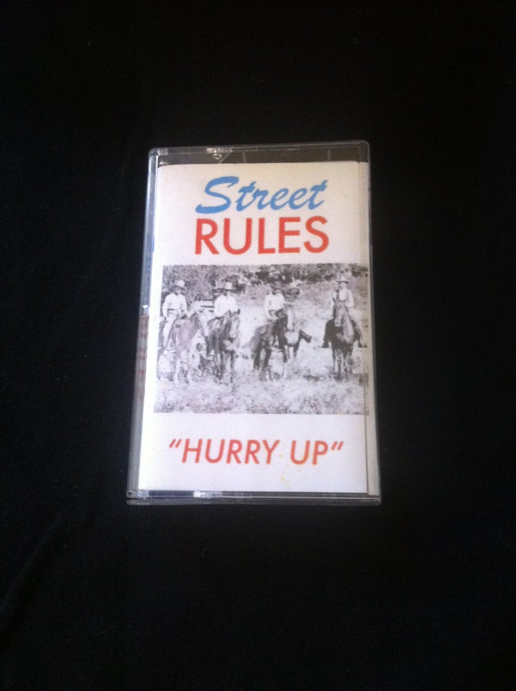 Image of Street Rules-Hurry Up Cassette