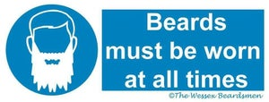 "Image of ""Beards must be worn at all times"" sticker - 77mm x 200mm"