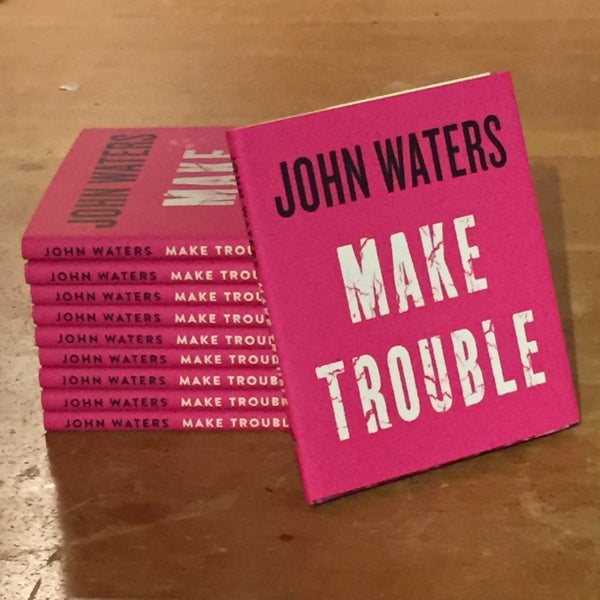 Image of Make Trouble by John Waters