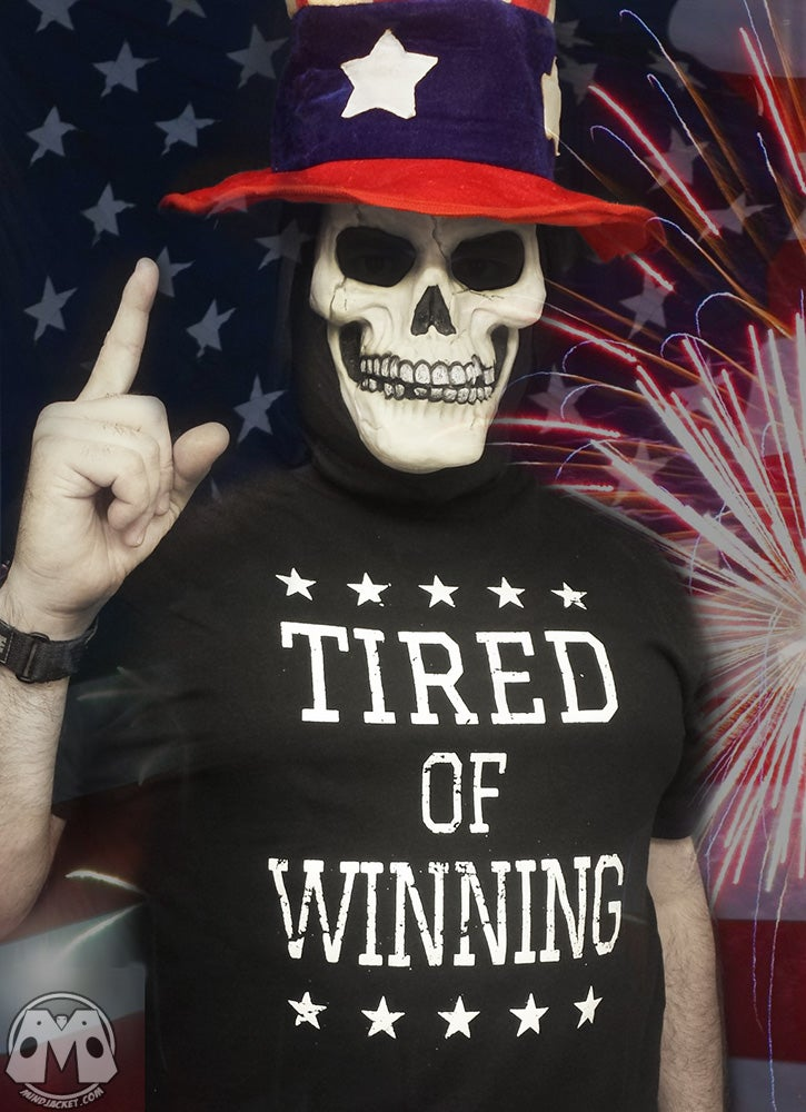 Image of TIRED OF WINNING Shirt