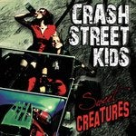 Image of CRASH STREET KIDS - 'Sweet Creatures'